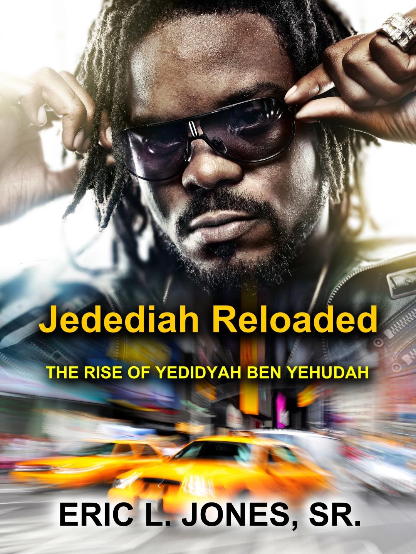 Jedediah Reloaded by Eric L. Jones, Sr.
